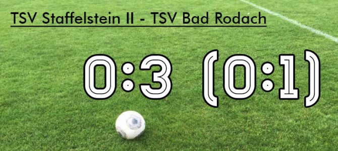 Engagierter TSV II unterliegt Bad Rodach zum Auftakt mit 0:3